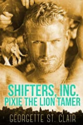 Pixie The Lion Tamer (Shifters, Inc. Book 3) (English Edition)