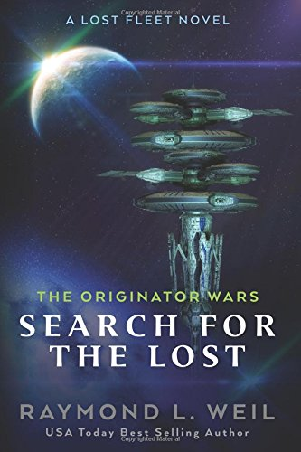 The Originator Wars: Search for the Lost: A Lost Fleet Novel: Volume 2