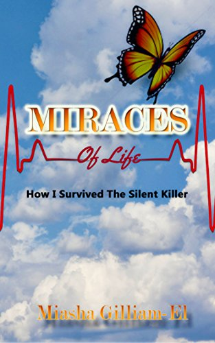 Miracles Of Life : How I survived the silent killer  (English Edition)