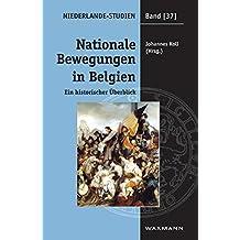 Nationale Bewegungen in Belgien: Ein historischer Überblick (Niederlande-Studien)