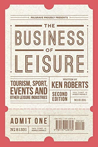 The Business of Leisure: Tourism, Sport, Events and Other Leisure Industries