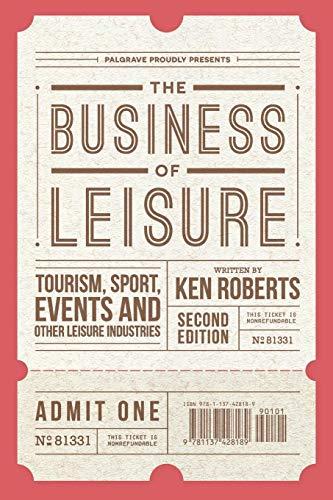 The Business of Leisure: Tourism, Sport, Events and Other Leisure Industries (Für Themen Sportveranstaltungen)
