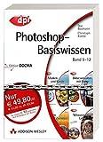 Photoshop-Basiswissen: Band 9-12: Band 9: Masken und Kanäle; Band 10: Bilder verwalten mit Bridge; Band 11; Malen und Zeichnen; Band 12: Schwarzweiß-Labor (DPI Grafik)