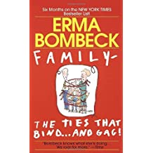 Family - The Ties that Bind...And Gag! by Erma Bombeck (1988-10-31)