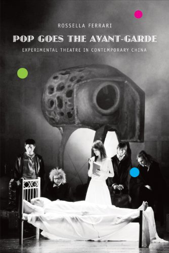Pop Goes the Avant-Garde: Experimental Theater in Contemporary China