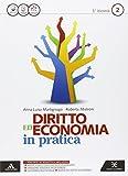 Diritto economia in pratica. Per le Scuole superiori. Con e-book. Con espansione online: 2