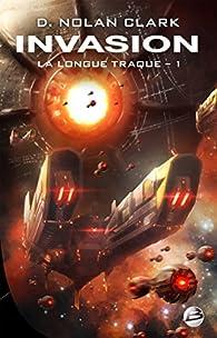 La Longue Traque, tome 1 : Invasion par David Wellington