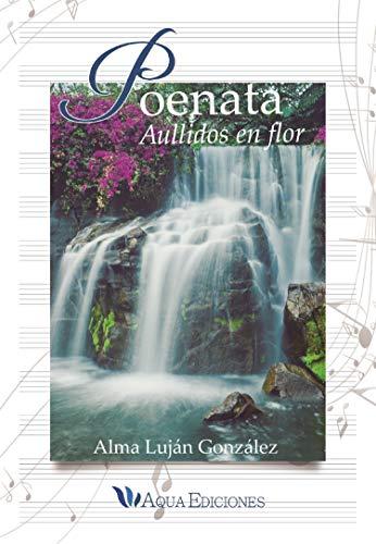Poenata: Aullidos en flor por Alma Luján-González