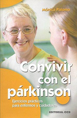 Convivir con el párkinson: Ejercicios prácticos para enfermos y cuidadores (Mayores) por Mónica Palomo Berjaga