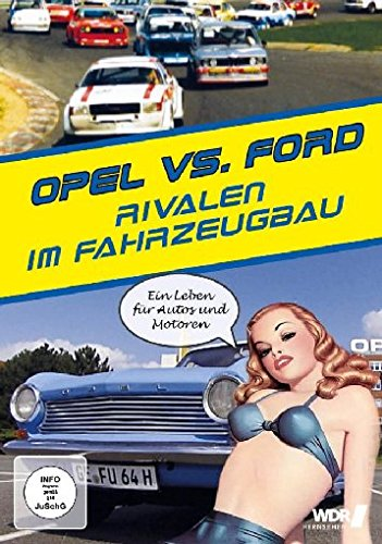 OPEL vs. FORD - Rivalen im Fahrzeugbau