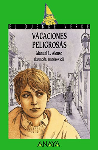 Vacaciones peligrosas (Literatura Infantil (6-11 Años) - El Duende Verde) por Manuel L. Alonso
