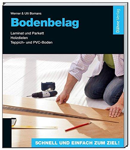 Preisvergleich Produktbild Bodenbelag: Laminat und Parkett - Holzdielen - Teppich- und PVC-Boden