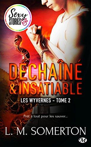 Les Wyvernes T2 : Déchaîné et insatiable - de L.M. Somerton 51dEK1Cca4L
