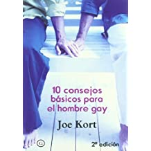 10 Consejos Basicos Para El Hombre Gay/ 10 Basic Advices for the Gay Man by Joe Kort (2005-10-30)
