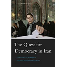 Quest for Democracy in Iran: A Century of Struggle against Authoritarian Rule