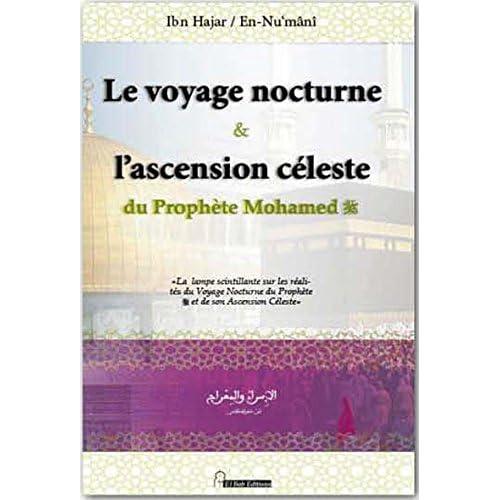 Voyage Nocture & l'Ascension Céleste du Prophète Mohamed (bsl) (Le)