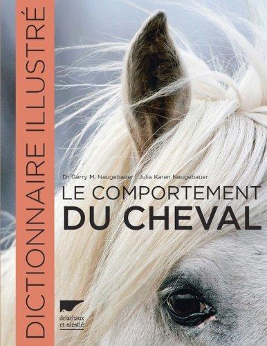 Le comportement du cheval. Dictionnaire illustré