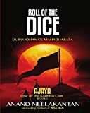 AJAYA  : Epic of the Kaurava Clan (ROLL OF THE DICE Book 1) (English Edition)