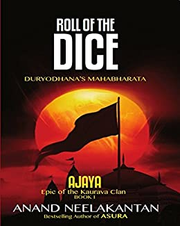 AJAYA  : Epic of the Kaurava Clan (ROLL OF THE DICE Book 1) by [Neelakantan, Anand]