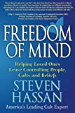 Freedom of Mind: Helping Loved Ones Leave Controlling People, Cults, and Beliefs (English Edition)