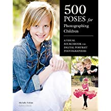 [(500 Poses For Photographing Children : A Visual Sourcebook for Digital Portrait Photographers)] [By (author) Michelle Perkins] published on (September, 2012)