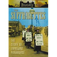 The Suffragettes: The Story Of Emiline Pankhurst