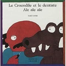 Le crocodile et le dentiste : Aïe, aïe, aïe