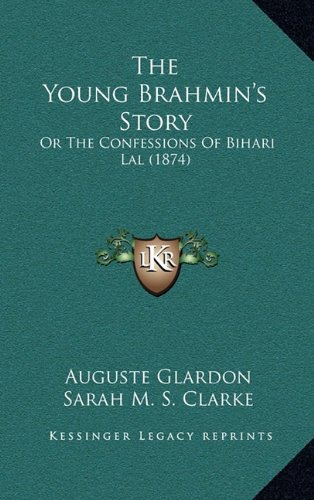 The Young Brahmin's Story: Or the Confessions of Bihari Lal (1874)