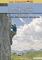 Allgäu-Rock: Sportkletterführer Oberallgäu  Ostallgäu  Vils/Tirol  Tannheimer Tal  Känzele  Unterallgäu