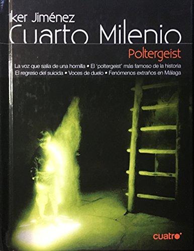 Cuarto Milenio, 4. Poltergeist