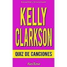 QUIZ DE CANCIONES DE KELLY CLARKSON (Spanish Edition)