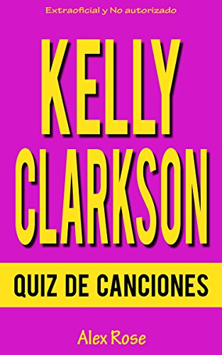 QUIZ DE CANCIONES DE KELLY CLARKSON