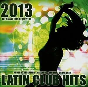 Latin Club Hits 2013