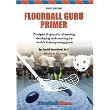 The Floorball Guru Primer (English Edition)