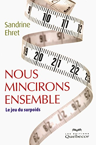 NOUS MINCIRONS ENSEMBLE - LE JEU DU SURPOIDS par Collectif