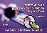 Critical Care Intravenous Infusion Drug Handbook, 3e