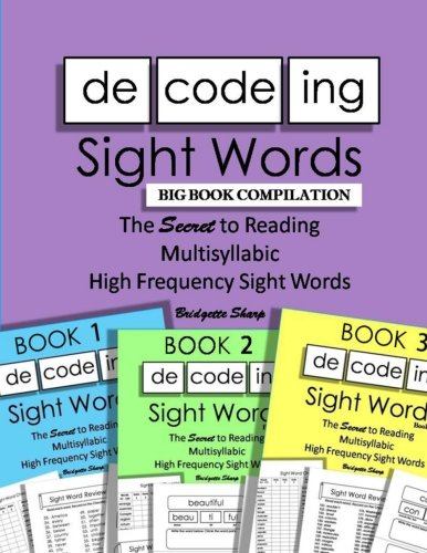 Decoding Sight Words BIG BOOK COMPILATION: The SECRET to Reading Multisyllabic High Frequency Sight Words: Volume 5 (Word Builder Workbook)