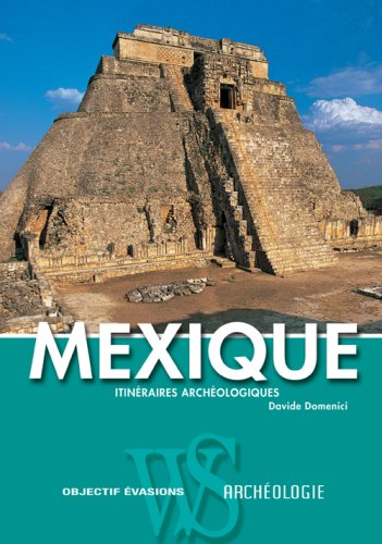 MEXIQUE - ITINERAIRES ARCHEOLO
