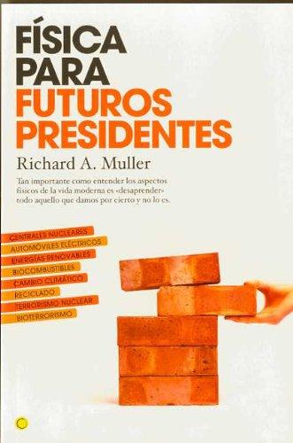 Física para futuros presidentes: Tan importante como entender los aspectos físicos de la vida moderna es