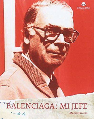 Balenciaga: mi jefe