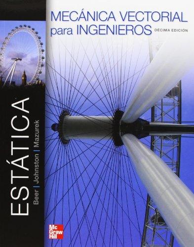 MECANICA VECTORIAL PARA INGENIEROS ESTATICA por Ferdinand Beer