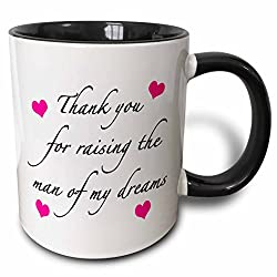 3dRose Thank You For Raising The Man Of My Dreams Pink - Two Tone Black Mug, 11oz (mug_224041_4), 11 oz, Black/White