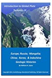 Introduction to Global Plate Tectonics III: Europe, Russia, Mongolia, China, and Indo...
