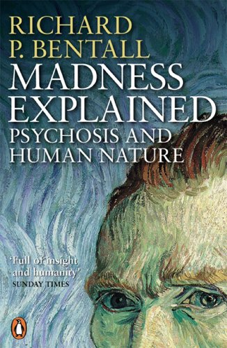 Madness Explained: Psychosis and Human Nature (English Edition)