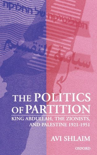 The Politics of Partition: King Abdullah, the Zionists, and Palestine 1921-1951 by Avi Shlaim (1999-01-07)