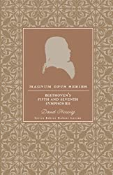 Beethoven's Fifth and Seventh Symphonies: A Closer Look (Magnum Opus) by David Hurwitz (2008-12-18)