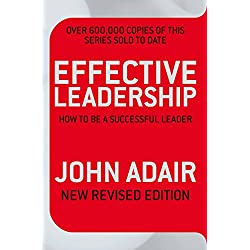 Effective Leadership: How to be a successful leader