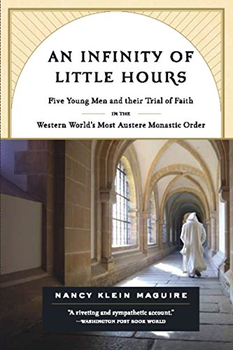 An Infinity of Little Hours: Five Young Men and Their Trial of Faith in the Western World's Most Austere Monastic Order (English Edition)