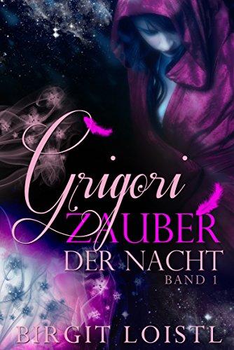 Grigori: Zauber der Nacht von [Loistl, Birgit]