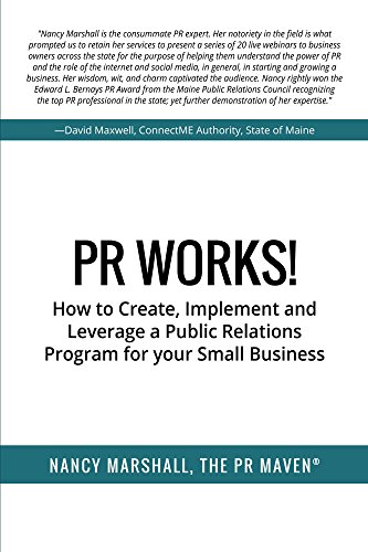 PR Works!: How to create, implement and leverage a public relations program for your small business (English Edition)